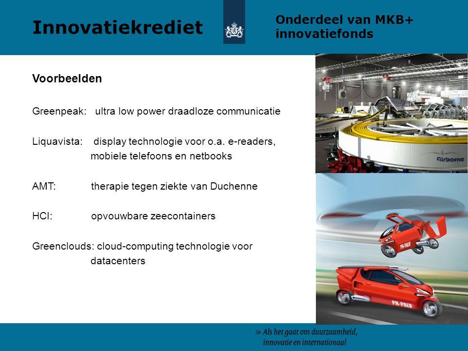 Voorbeelden Greenpeak: ultra low power draadloze communicatie Liquavista: display technologie voor o.a.