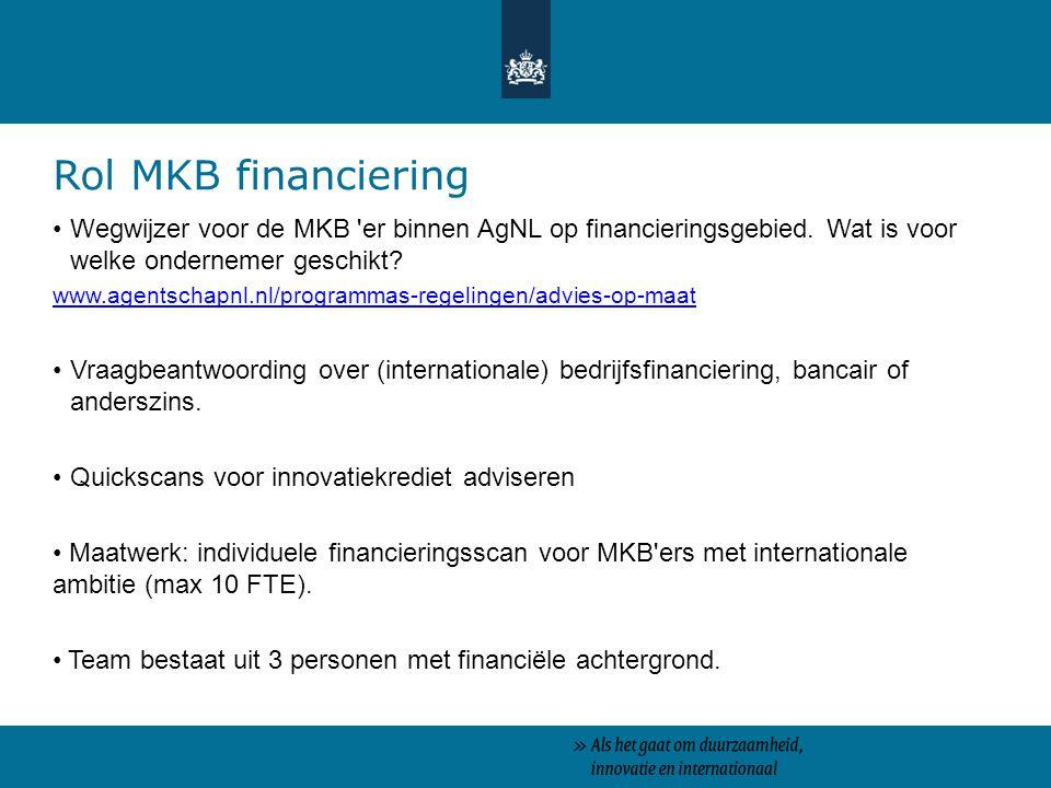 Rol MKB financiering Wegwijzer voor de MKB 'er binnen AgNL op financieringsgebied. Wat is voor welke ondernemer geschikt? www.agentschapnl.nl/programm