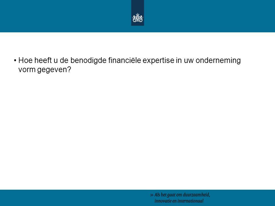 Hoe heeft u de benodigde financiële expertise in uw onderneming vorm gegeven?