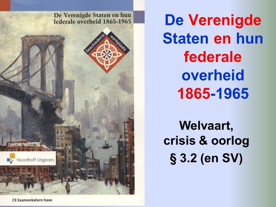 De Verenigde Staten en hun federale overheid 1865-1965 Welvaart, crisis & oorlog § 3.2 (en SV)