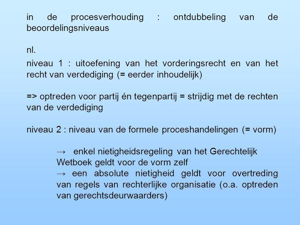 in de procesverhouding : ontdubbeling van de beoordelingsniveaus nl.