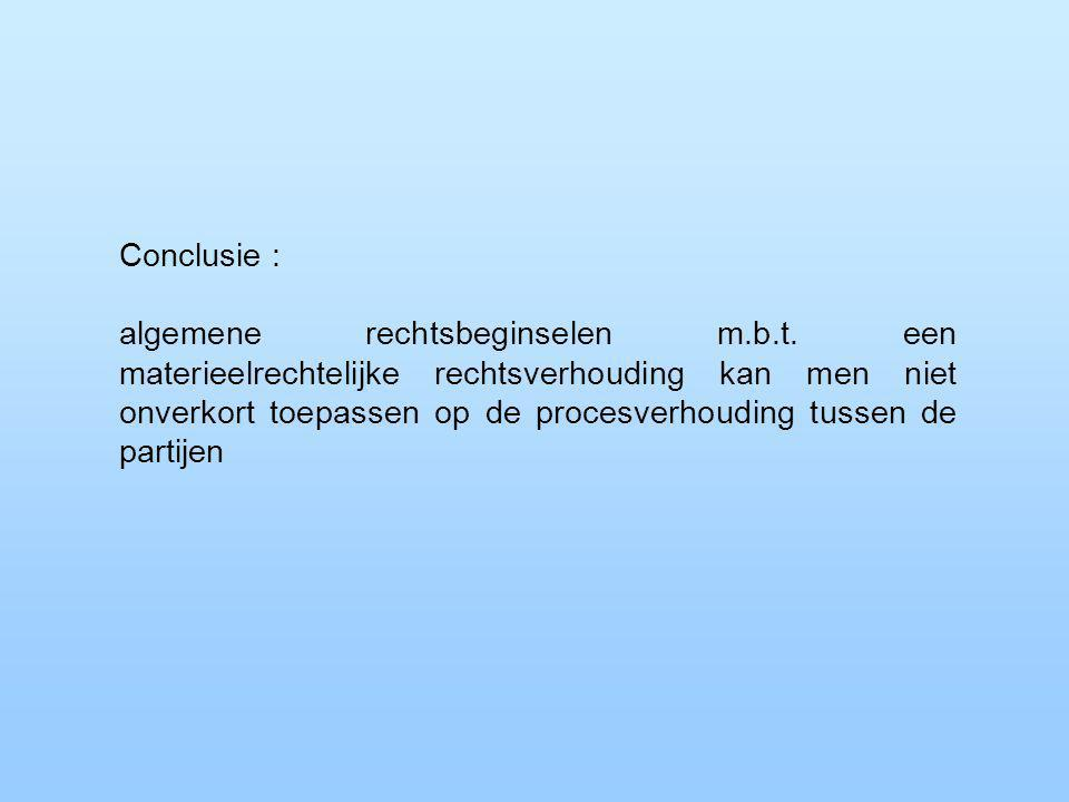 Conclusie : algemene rechtsbeginselen m.b.t.