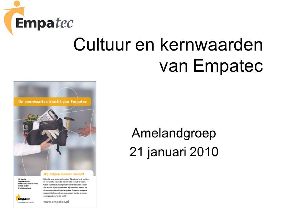 Cultuur en kernwaarden van Empatec Amelandgroep 21 januari 2010