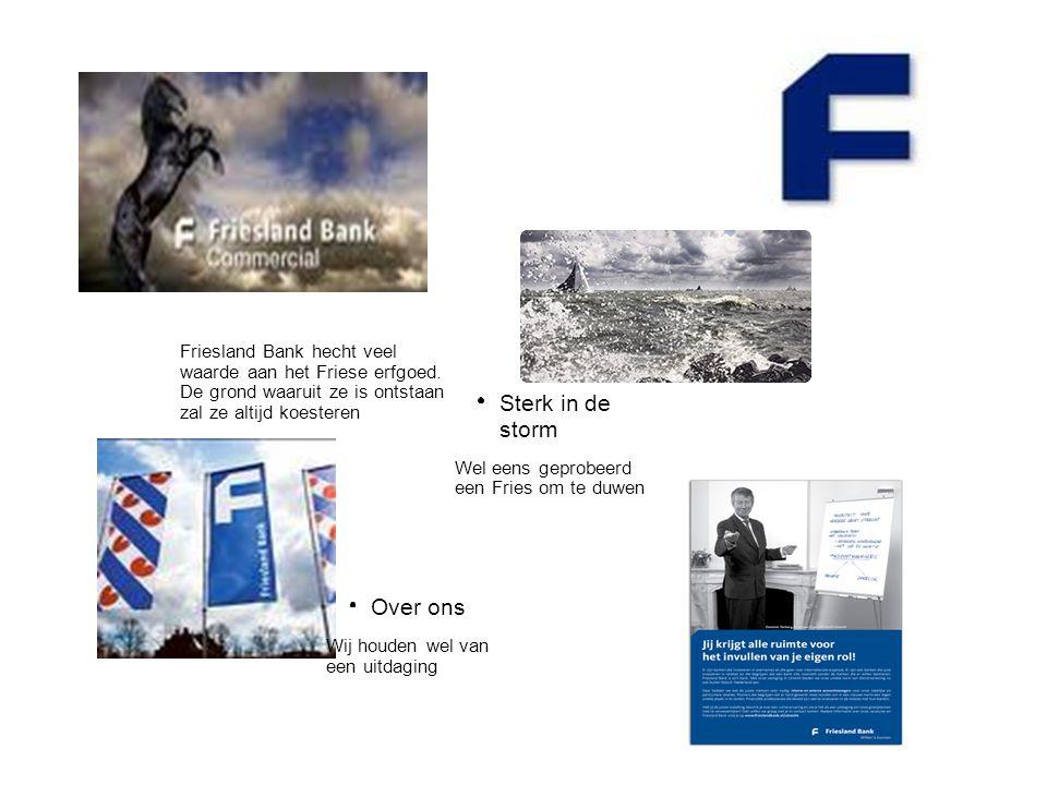 Over ons Wij houden wel van een uitdaging Friesland Bank hecht veel waarde aan het Friese erfgoed. De grond waaruit ze is ontstaan zal ze altijd koest