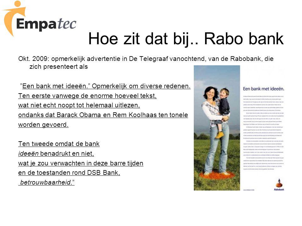 """Hoe zit dat bij.. Rabo bank Okt. 2009: opmerkelijk advertentie in De Telegraaf vanochtend, van de Rabobank, die zich presenteert als """"Een bank met ide"""