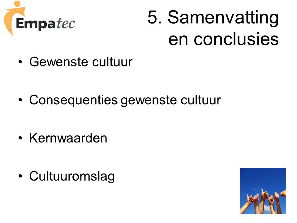 5. Samenvatting en conclusies Gewenste cultuur Consequenties gewenste cultuur Kernwaarden Cultuuromslag