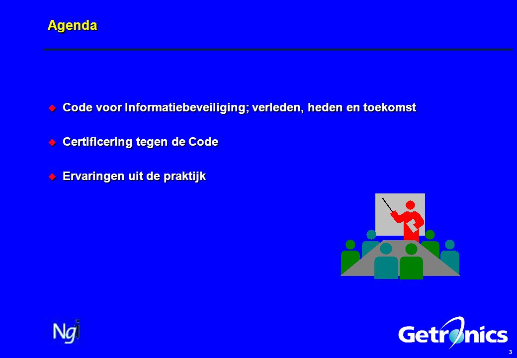 3 Agenda  Code voor Informatiebeveiliging; verleden, heden en toekomst  Certificering tegen de Code  Ervaringen uit de praktijk