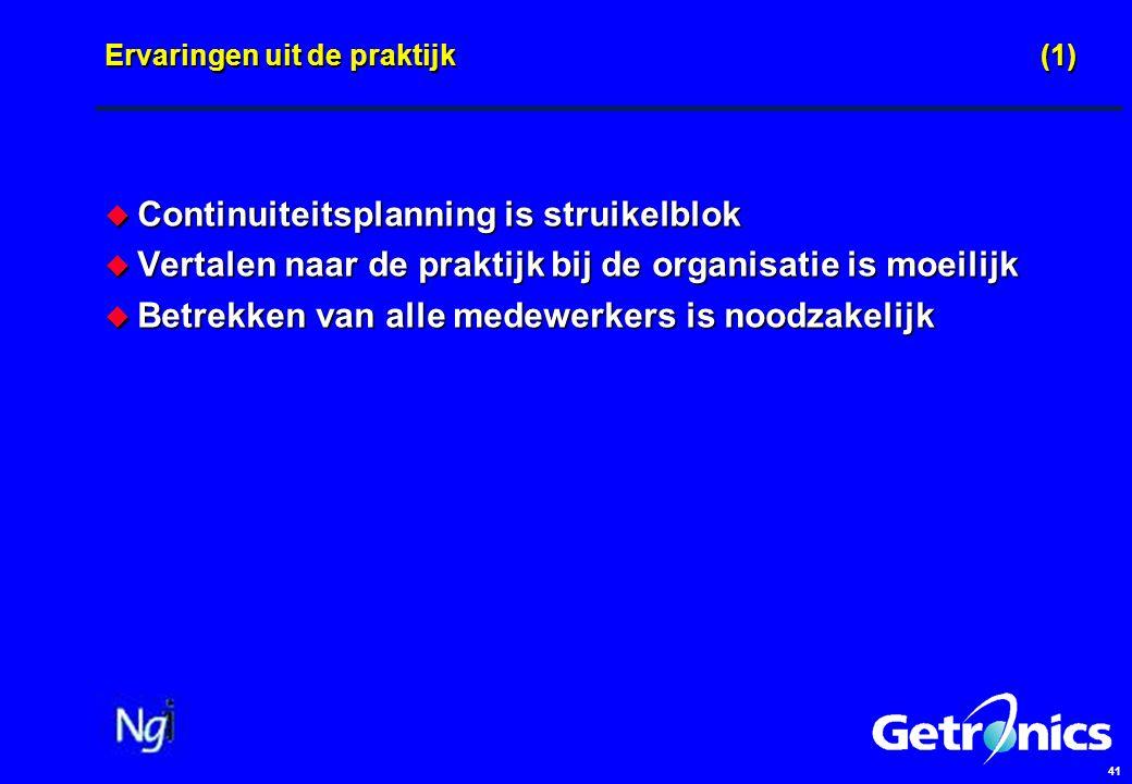41 Ervaringen uit de praktijk(1)  Continuiteitsplanning is struikelblok  Vertalen naar de praktijk bij de organisatie is moeilijk  Betrekken van alle medewerkers is noodzakelijk