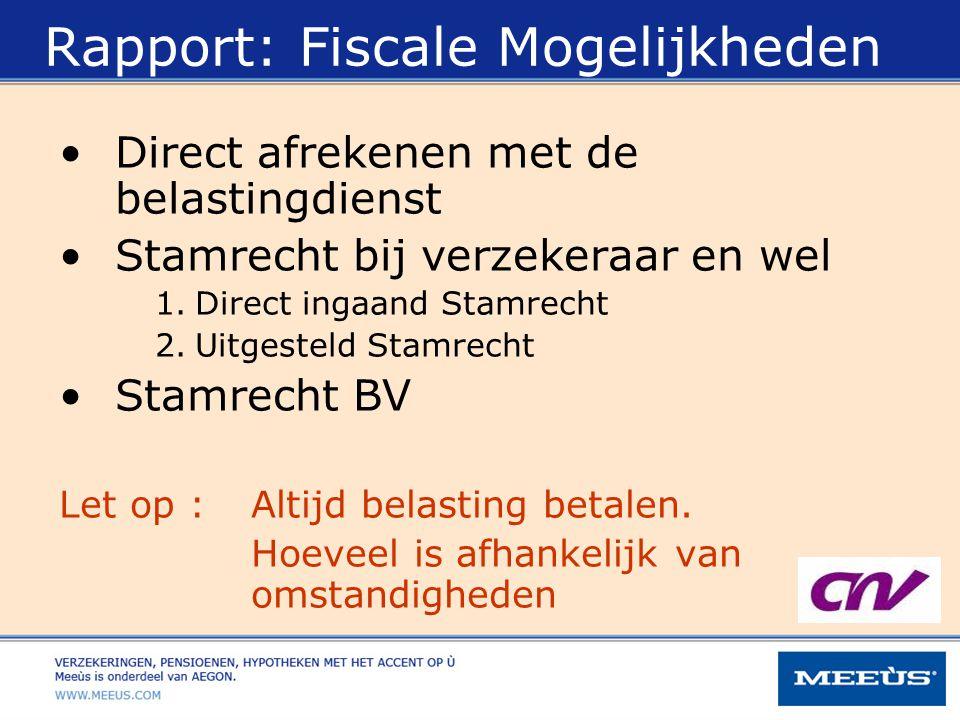 Rapport: Fiscale Mogelijkheden Direct afrekenen met de belastingdienst Stamrecht bij verzekeraar en wel 1.Direct ingaand Stamrecht 2.Uitgesteld Stamre