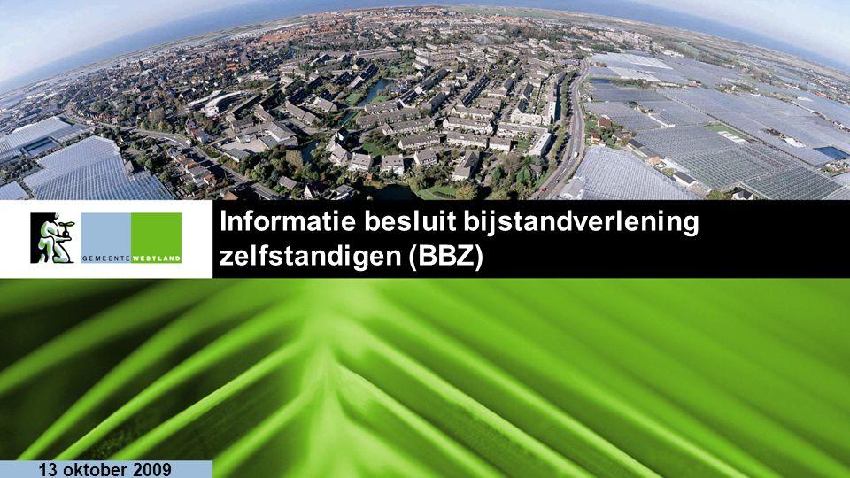 Informatie besluit bijstandverlening zelfstandigen (BBZ) 13 oktober 2009