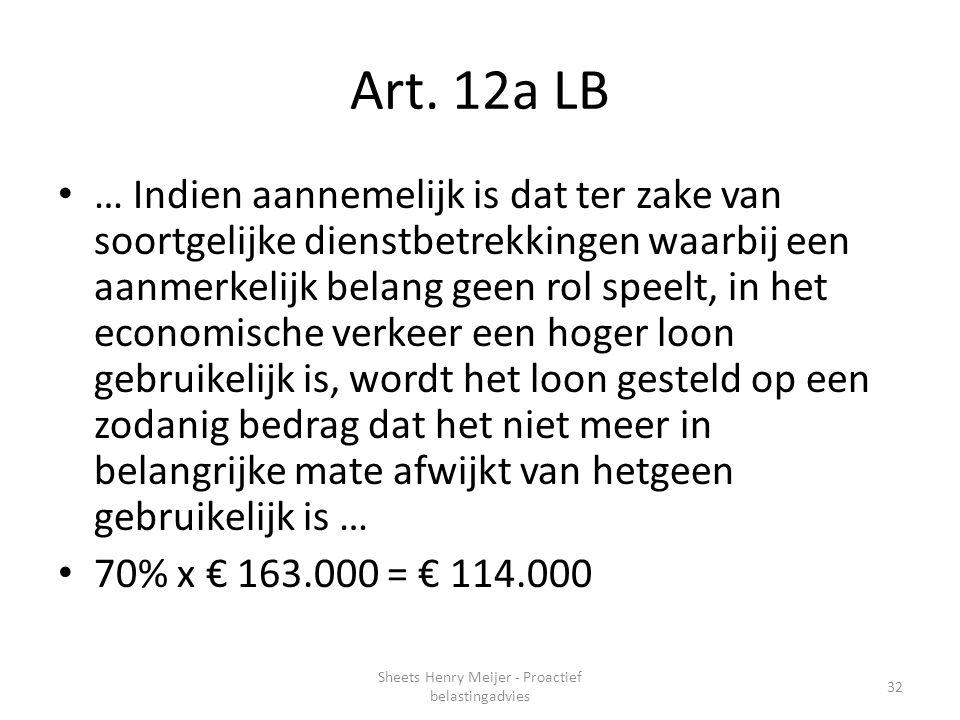 Art. 12a LB … Indien aannemelijk is dat ter zake van soortgelijke dienstbetrekkingen waarbij een aanmerkelijk belang geen rol speelt, in het economisc