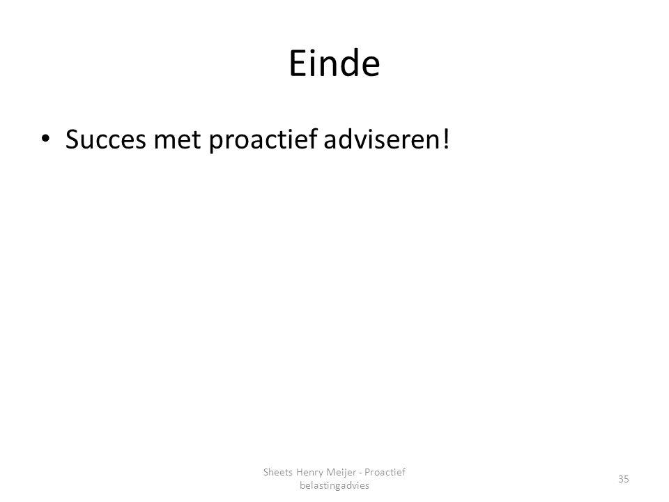 Einde Succes met proactief adviseren! 35 Sheets Henry Meijer - Proactief belastingadvies
