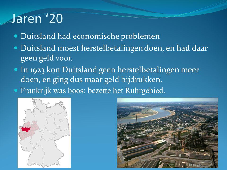 Jaren '20 Duitsland had economische problemen Duitsland moest herstelbetalingen doen, en had daar geen geld voor. In 1923 kon Duitsland geen herstelbe