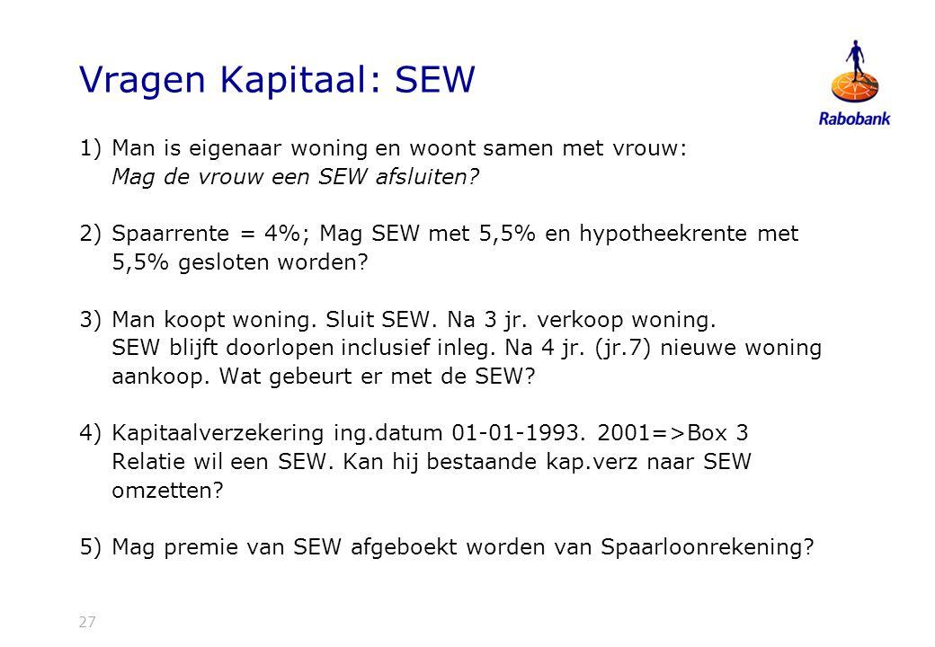 27 Vragen Kapitaal: SEW 1)Man is eigenaar woning en woont samen met vrouw: Mag de vrouw een SEW afsluiten.