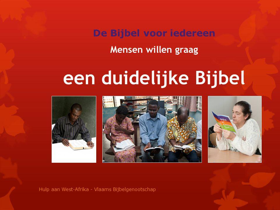 Mensen willen graag een duidelijke Bijbel De Bijbel voor iedereen Hulp aan West-Afrika - Vlaams Bijbelgenootschap