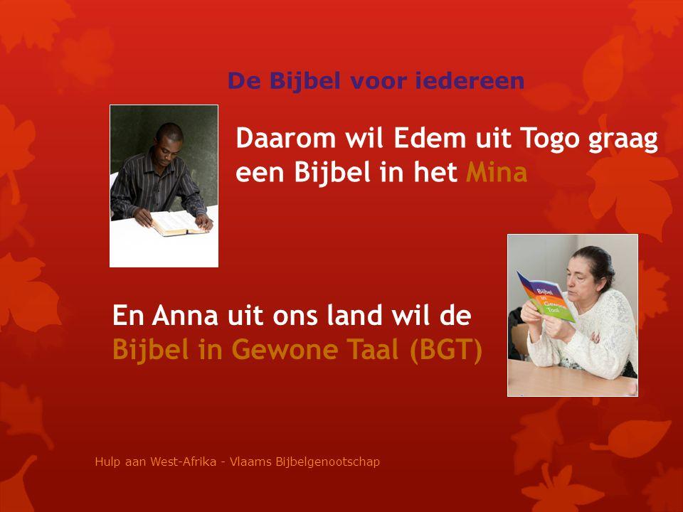 Daarom wil Edem uit Togo graag een Bijbel in het Mina En Anna uit ons land wil de Bijbel in Gewone Taal (BGT) De Bijbel voor iedereen Hulp aan West-Afrika - Vlaams Bijbelgenootschap
