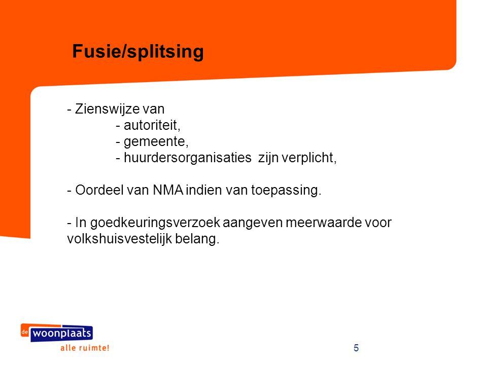 5 - Zienswijze van - autoriteit, - gemeente, - huurdersorganisaties zijn verplicht, - Oordeel van NMA indien van toepassing. - In goedkeuringsverzoek