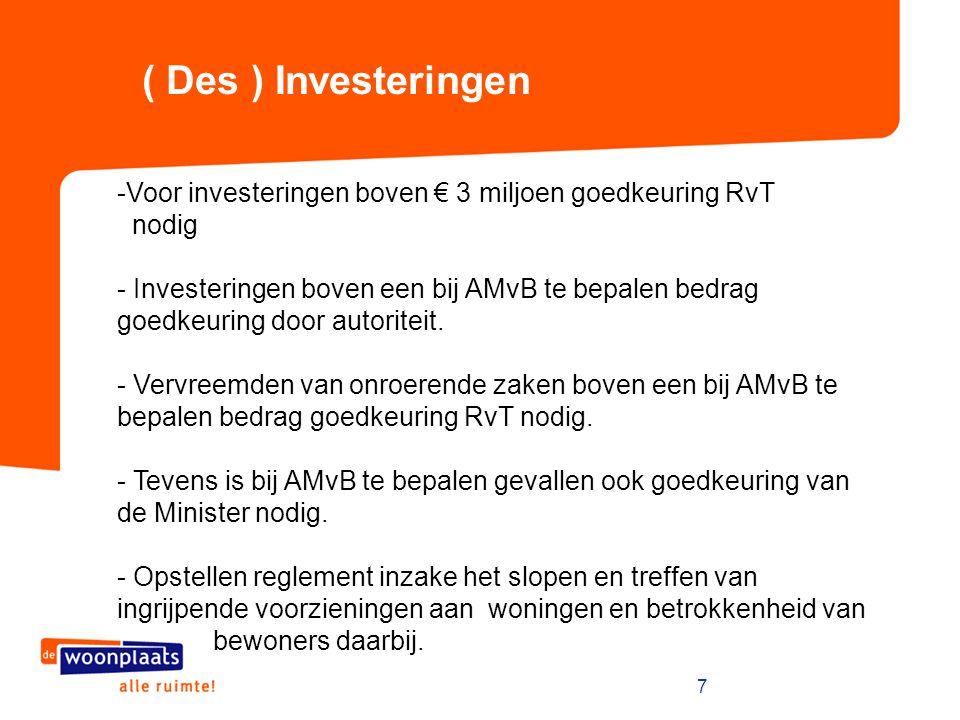 7 ( Des ) Investeringen -Voor investeringen boven € 3 miljoen goedkeuring RvT nodig - Investeringen boven een bij AMvB te bepalen bedrag goedkeuring d