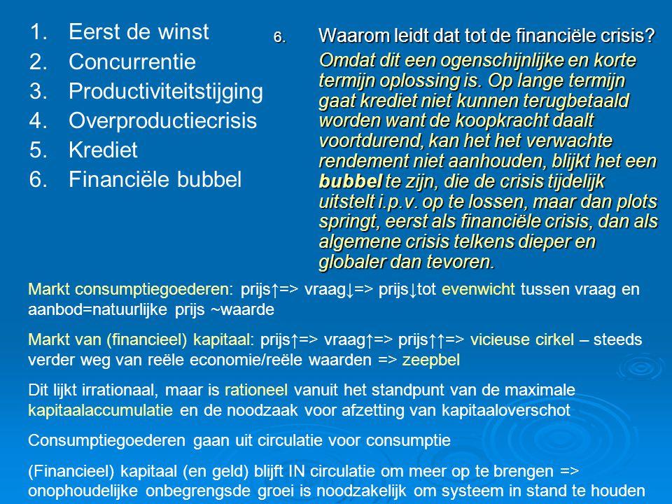 6. Waarom leidt dat tot de financiële crisis? Omdat dit een ogenschijnlijke en korte termijn oplossing is. Op lange termijn gaat krediet niet kunnen t