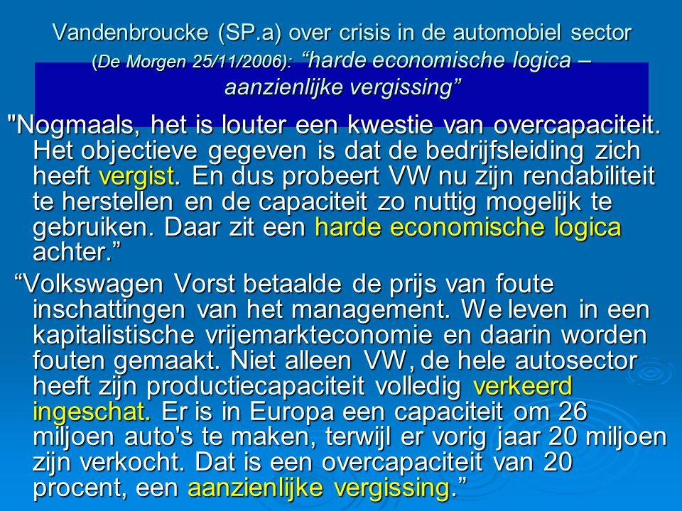 """Vandenbroucke (SP.a) over crisis in de automobiel sector (De Morgen 25/11/2006): """"harde economische logica – aanzienlijke vergissing"""""""