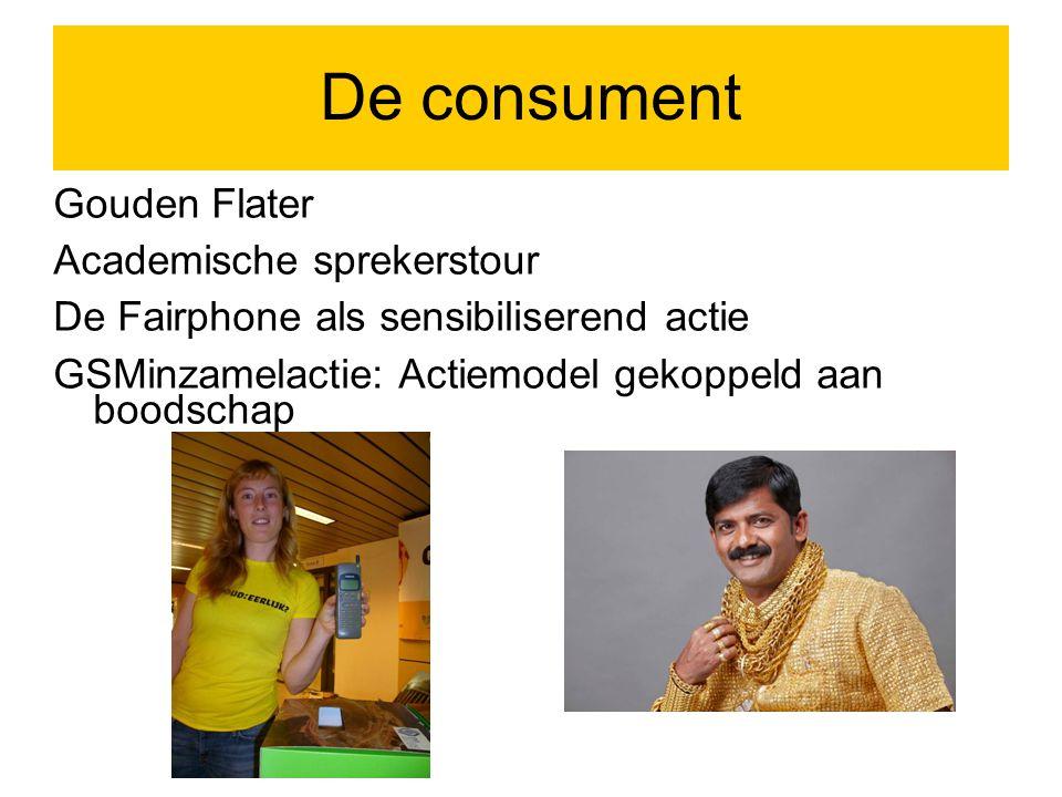 De consument Gouden Flater Academische sprekerstour De Fairphone als sensibiliserend actie GSMinzamelactie: Actiemodel gekoppeld aan boodschap
