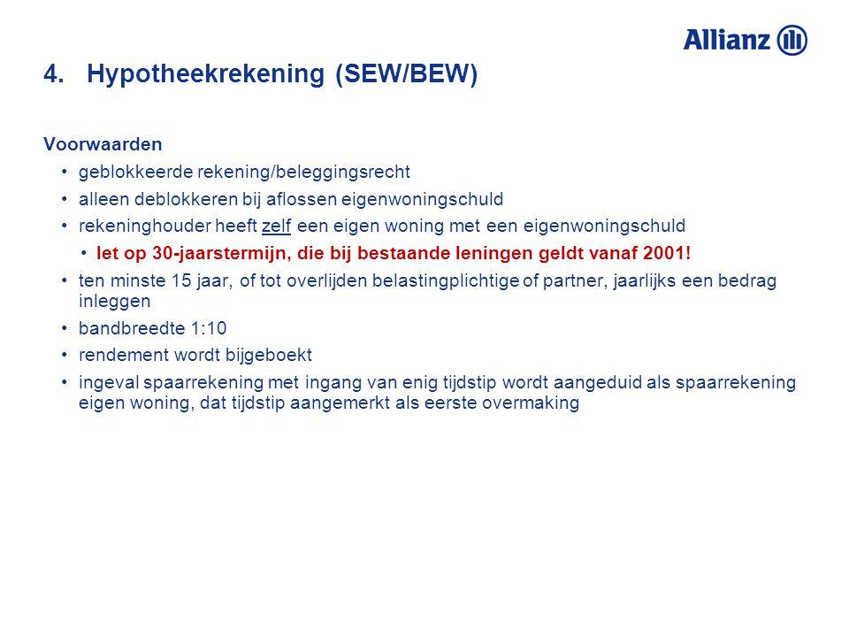 4. Hypotheekrekening (SEW/BEW) Voorwaarden geblokkeerde rekening/beleggingsrecht alleen deblokkeren bij aflossen eigenwoningschuld rekeninghouder heef