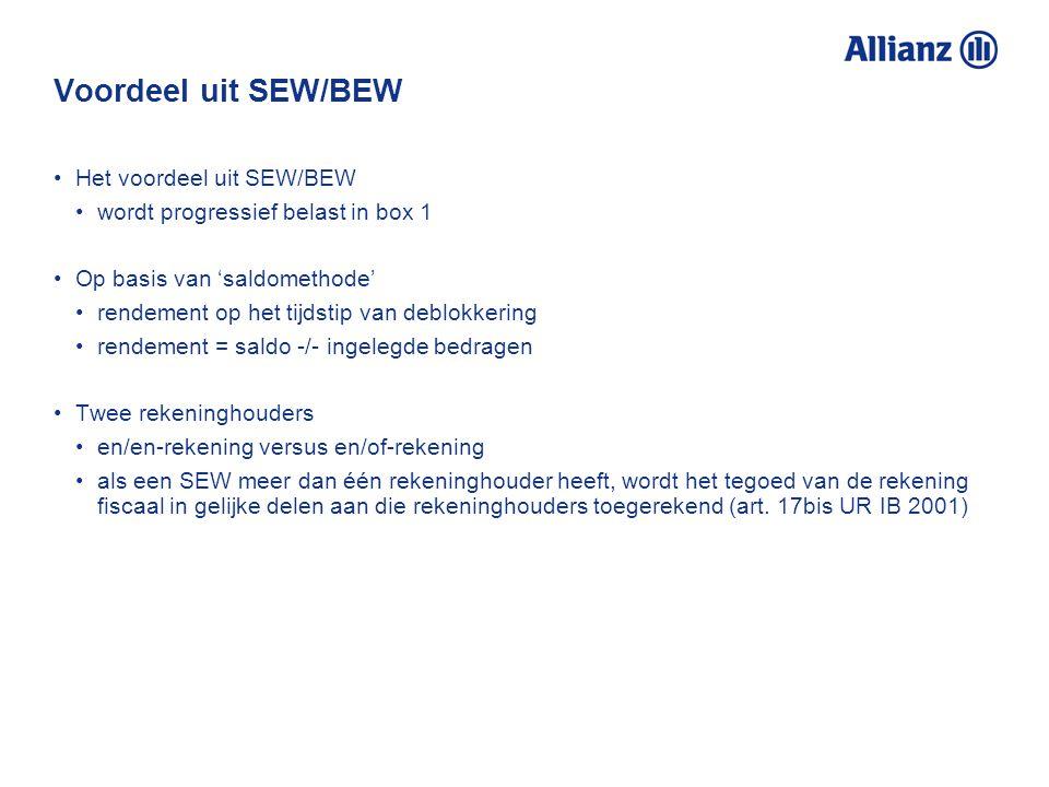 Voordeel uit SEW/BEW Het voordeel uit SEW/BEW wordt progressief belast in box 1 Op basis van 'saldomethode' rendement op het tijdstip van deblokkering