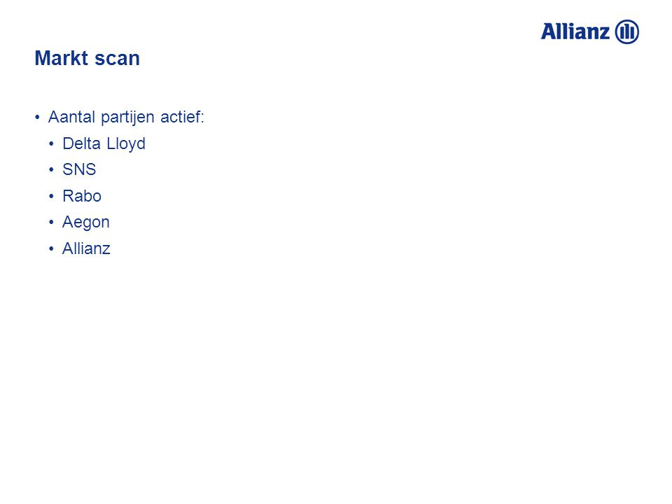 Markt scan Aantal partijen actief: Delta Lloyd SNS Rabo Aegon Allianz