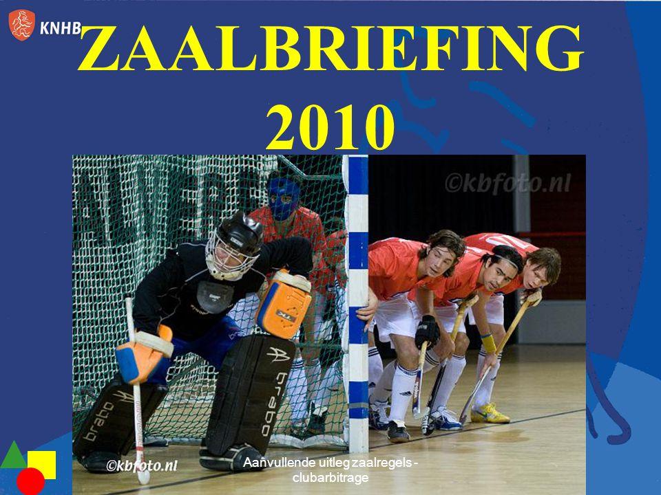 ZAALBRIEFING 2010 Aanvullende uitleg zaalregels - clubarbitrage