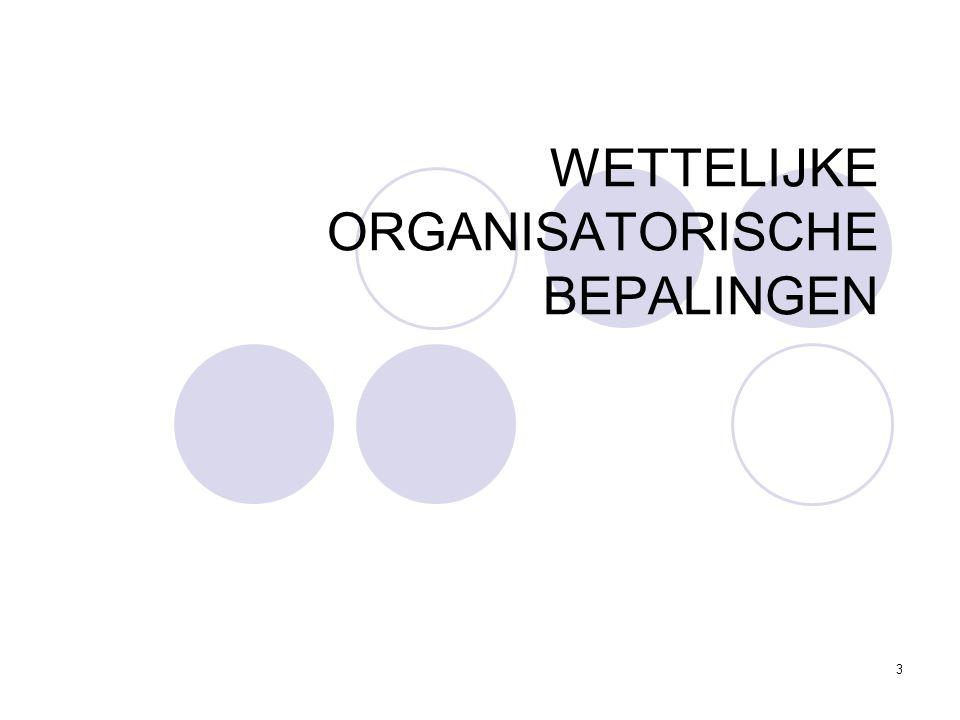 3 WETTELIJKE ORGANISATORISCHE BEPALINGEN
