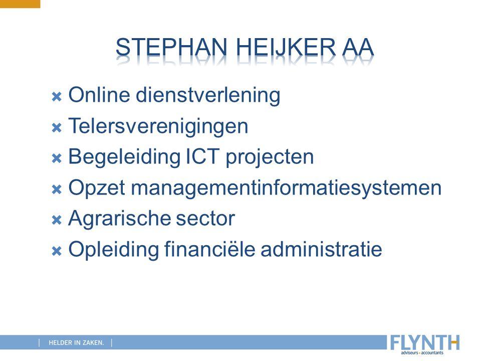 Online dienstverlening  Telersverenigingen  Begeleiding ICT projecten  Opzet managementinformatiesystemen  Agrarische sector  Opleiding financi