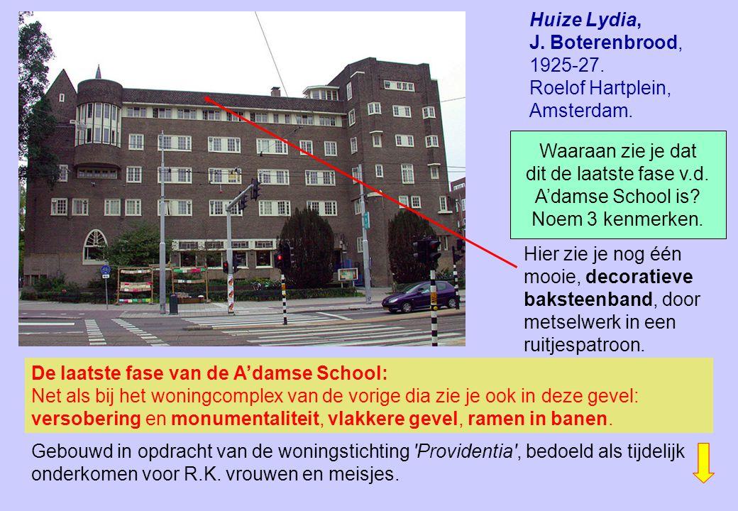 Huize Lydia, J. Boterenbrood, 1925-27. Roelof Hartplein, Amsterdam. De laatste fase van de A'damse School: Net als bij het woningcomplex van de vorige