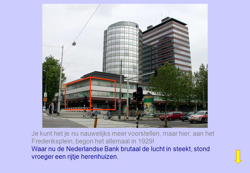 Waar nu de Nederlandse Bank brutaal de lucht in steekt, stond vroeger een rijtje herenhuizen.