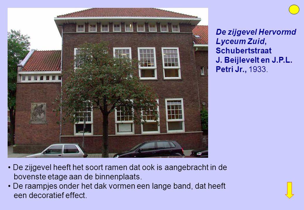 De zijgevel Hervormd Lyceum Zuid, Schubertstraat J. Beijlevelt en J.P.L. Petri Jr., 1933. De zijgevel heeft het soort ramen dat ook is aangebracht in