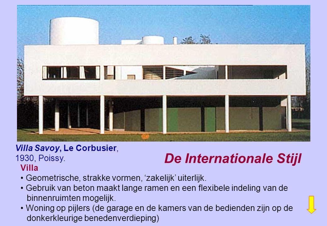 Villa Savoy, Le Corbusier, 1930, Poissy. Villa Geometrische, strakke vormen, 'zakelijk' uiterlijk. Gebruik van beton maakt lange ramen en een flexibel