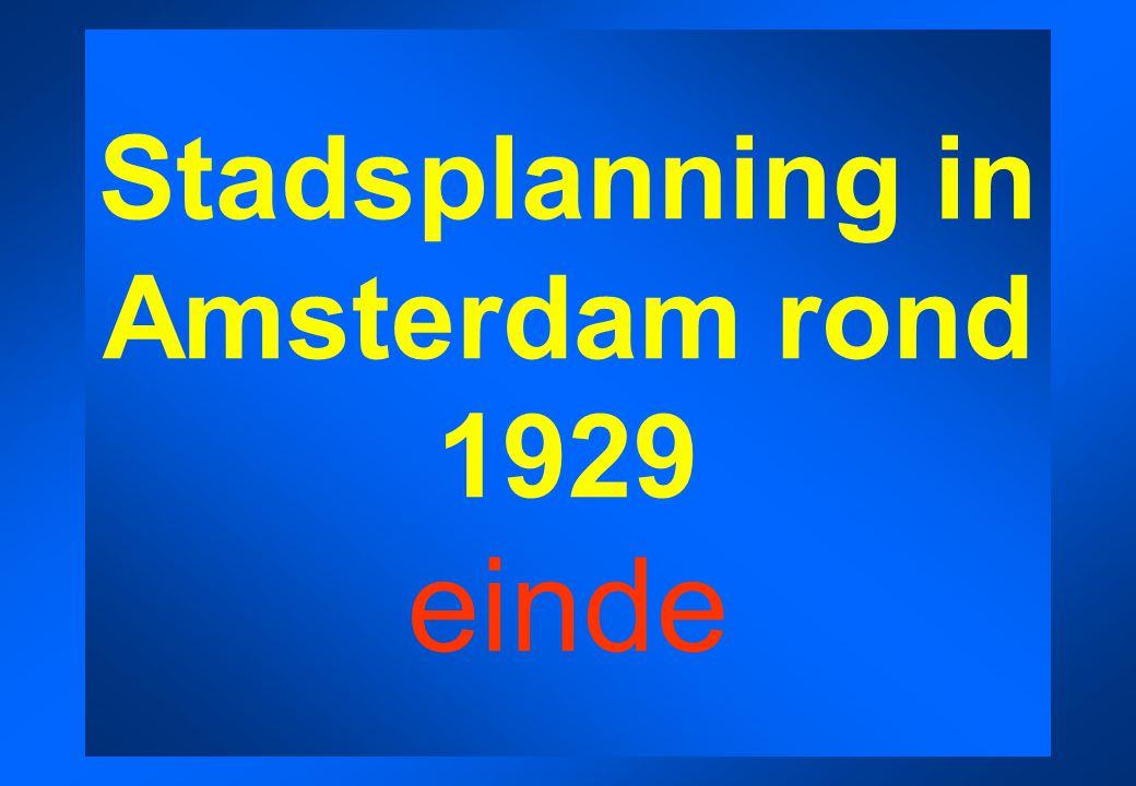 Stadsplanning in Amsterdam rond 1929 einde
