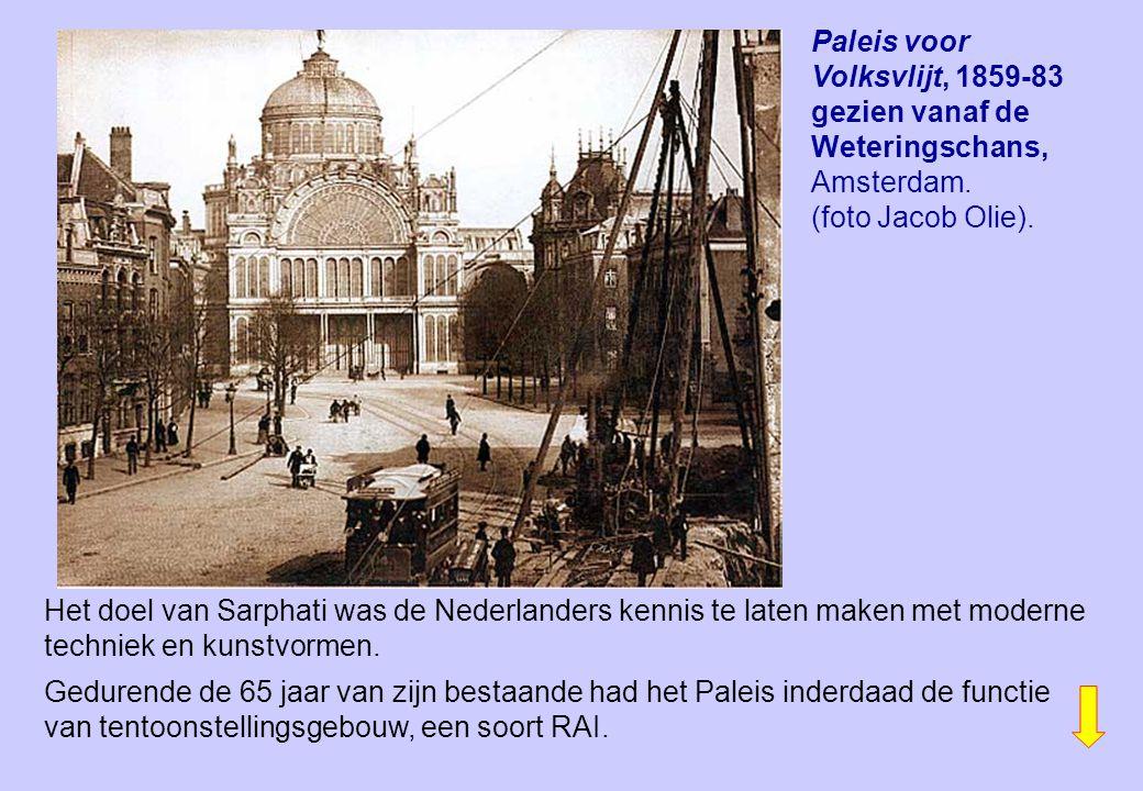 Paleis voor Volksvlijt, 1859-83 gezien vanaf de Weteringschans, Amsterdam. (foto Jacob Olie). Het doel van Sarphati was de Nederlanders kennis te late
