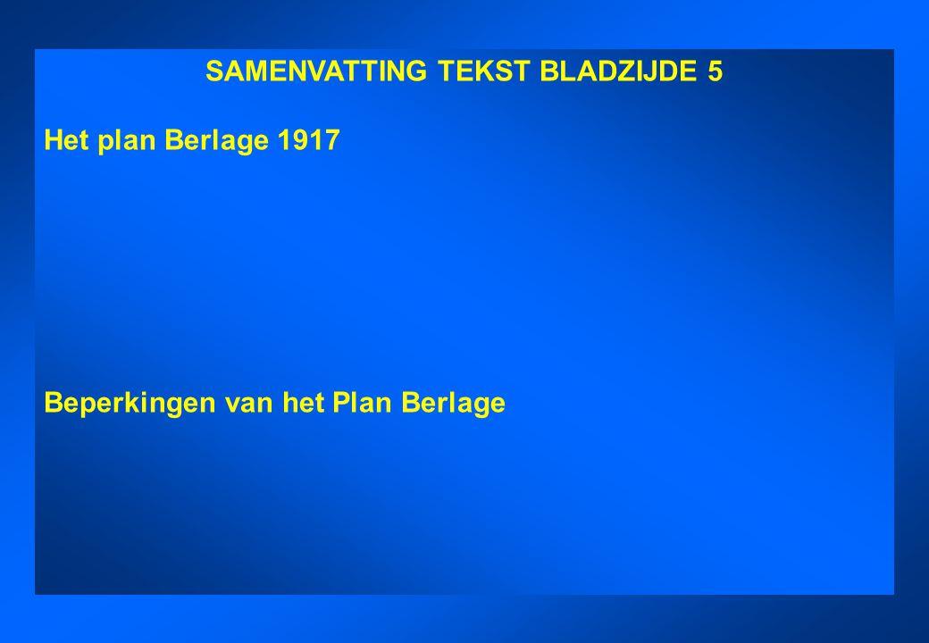 SAMENVATTING TEKST BLADZIJDE 5. SAMENVATTING TEKST BLADZIJDE 5 Het plan Berlage 1917 Beperkingen van het Plan Berlage