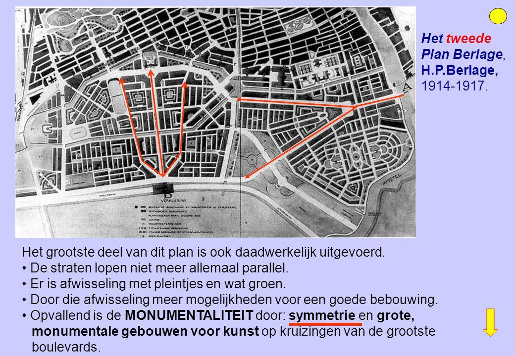 Het tweede Plan Berlage, H.P.Berlage, 1914-1917. Het grootste deel van dit plan is ook daadwerkelijk uitgevoerd. De straten lopen niet meer allemaal p