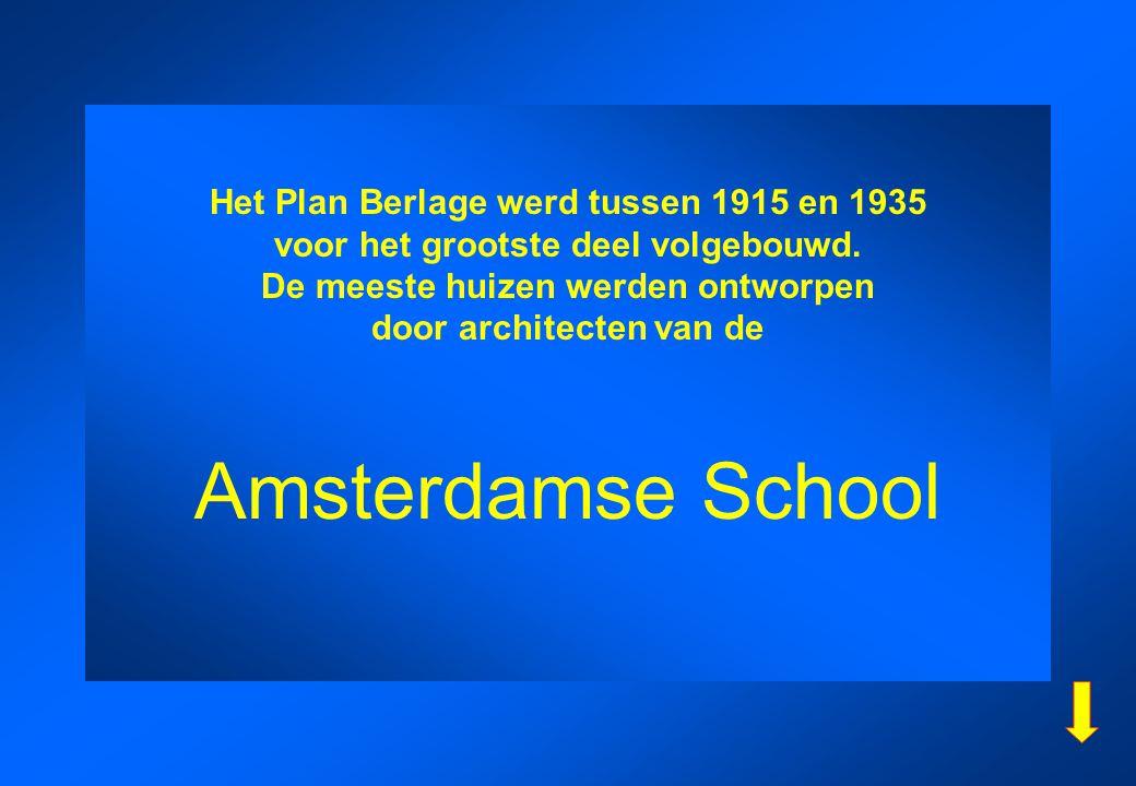 Het Plan Berlage werd tussen 1915 en 1935 voor het grootste deel volgebouwd. De meeste huizen werden ontworpen door architecten van de Amsterdamse Sch