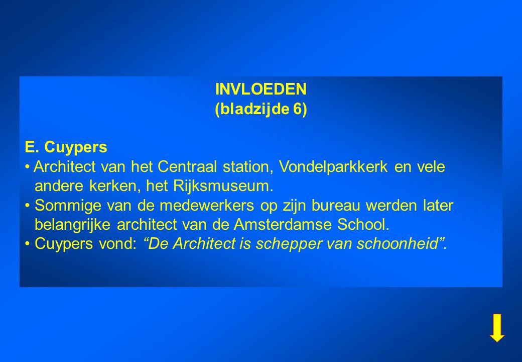 INVLOEDEN (bladzijde 6) E. Cuypers Architect van het Centraal station, Vondelparkkerk en vele andere kerken, het Rijksmuseum. Sommige van de medewerke