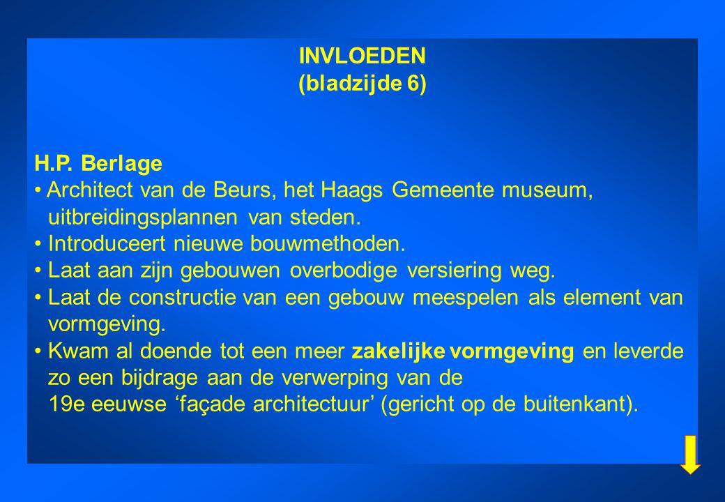 INVLOEDEN (bladzijde 6) H.P. Berlage Architect van de Beurs, het Haags Gemeente museum, uitbreidingsplannen van steden. Introduceert nieuwe bouwmethod