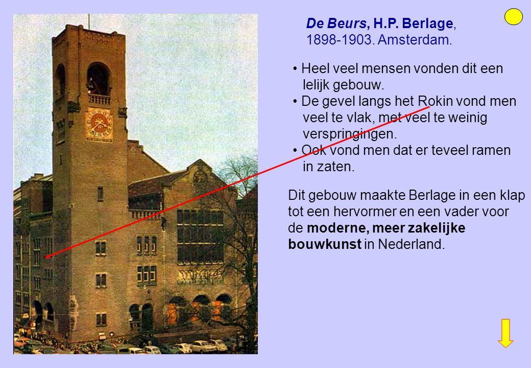 De Beurs, H.P. Berlage, 1898-1903. Amsterdam. Heel veel mensen vonden dit een lelijk gebouw. De gevel langs het Rokin vond men veel te vlak, met veel