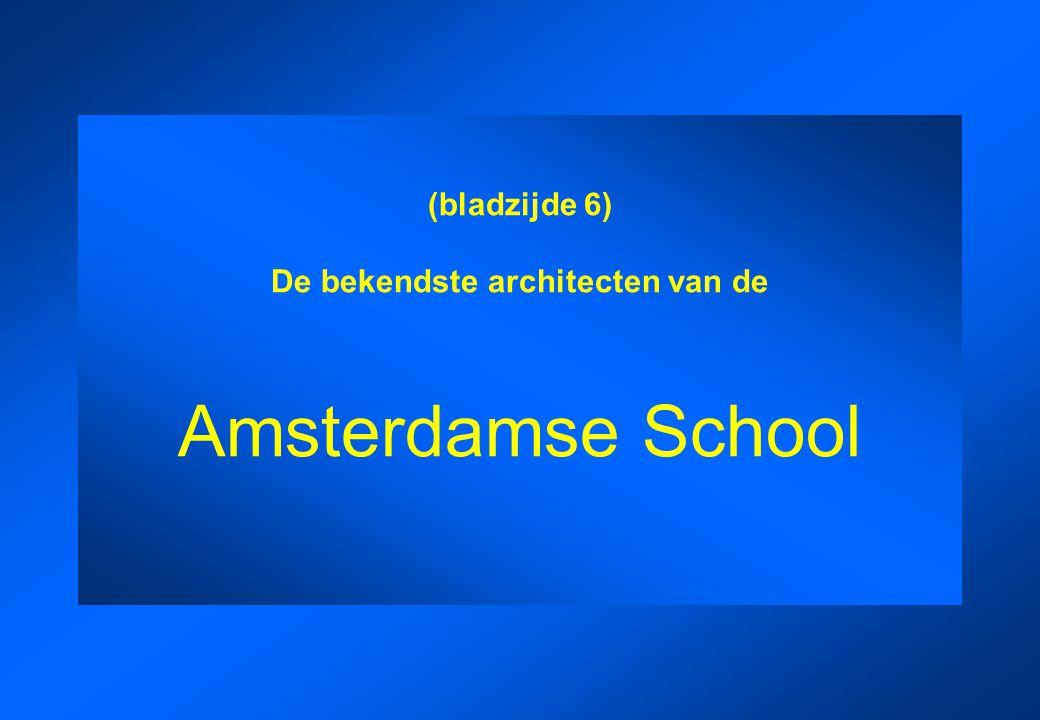 (bladzijde 6) De bekendste architecten van de Amsterdamse School