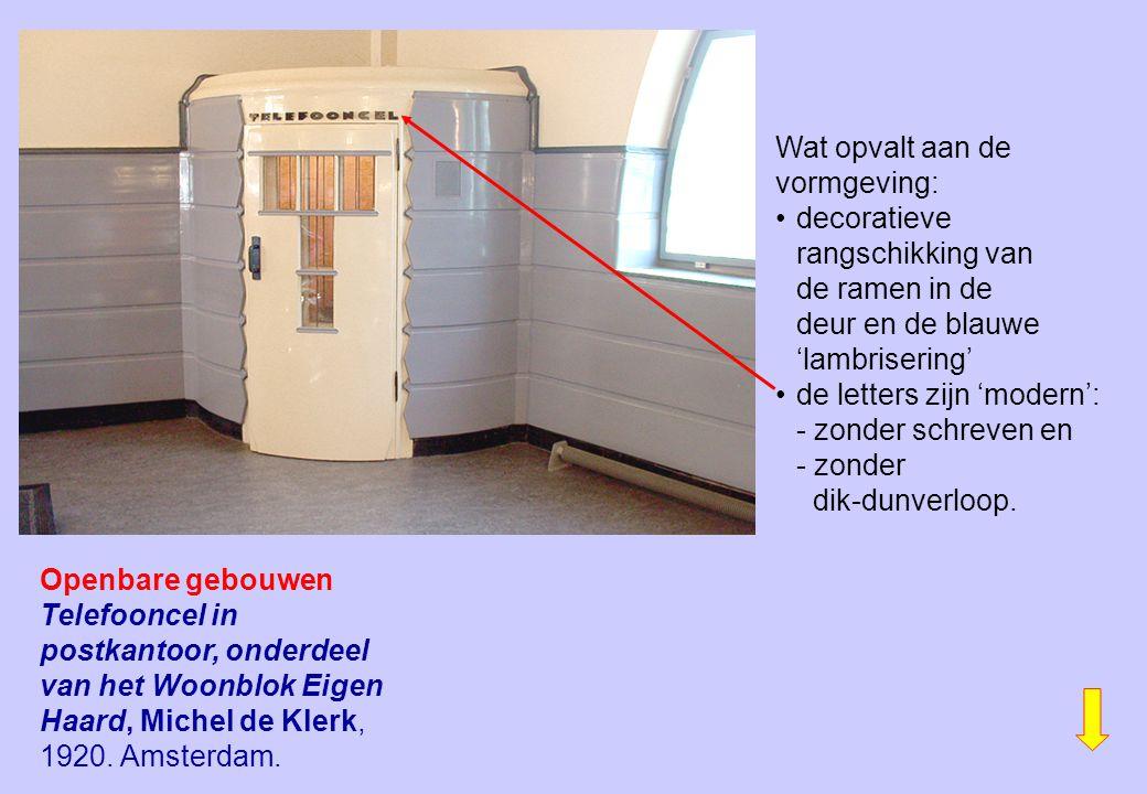 Openbare gebouwen Telefooncel in postkantoor, onderdeel van het Woonblok Eigen Haard, Michel de Klerk, 1920. Amsterdam. Wat opvalt aan de vormgeving: