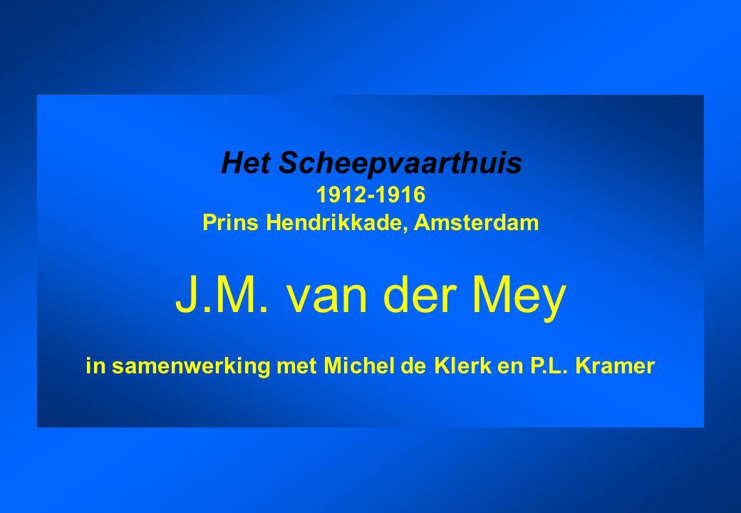 Het Scheepvaarthuis 1912-1916 Prins Hendrikkade, Amsterdam J.M. van der Mey in samenwerking met Michel de Klerk en P.L. Kramer