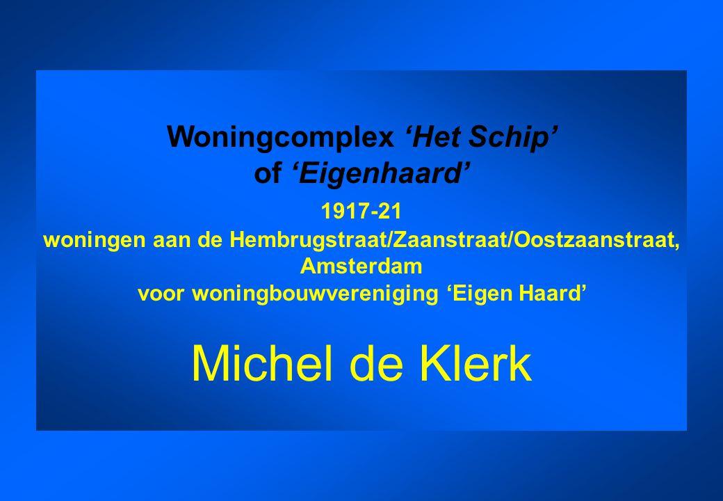 Woningcomplex 'Het Schip' of 'Eigenhaard' 1917-21 woningen aan de Hembrugstraat/Zaanstraat/Oostzaanstraat, Amsterdam voor woningbouwvereniging 'Eigen