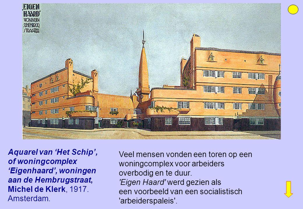 Aquarel van 'Het Schip', of woningcomplex 'Eigenhaard', woningen aan de Hembrugstraat, Michel de Klerk, 1917. Amsterdam. Veel mensen vonden een toren
