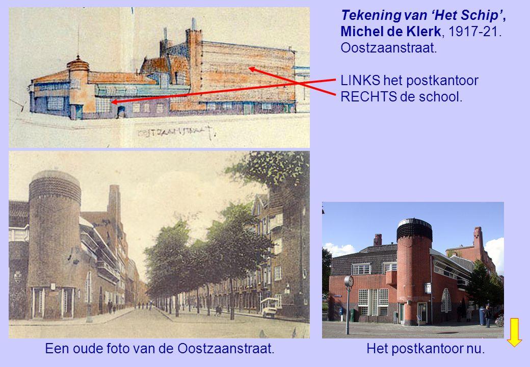 Tekening van 'Het Schip', Michel de Klerk, 1917-21. Oostzaanstraat. LINKS het postkantoor RECHTS de school. Een oude foto van de Oostzaanstraat.Het po