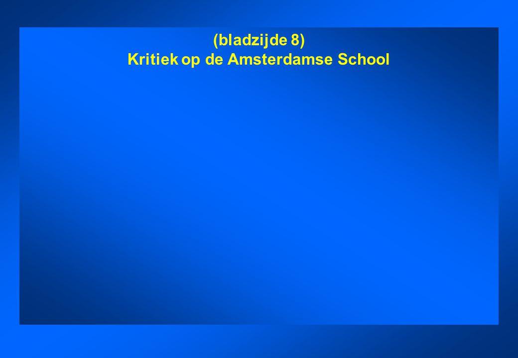(bladzijde 8) Kritiek op de Amsterdamse School